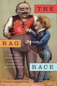 The Rag Race by Adam D. Mendelsohn