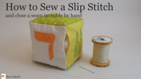 How to Sew a Slip Stitch and Close a SeamInvisibly