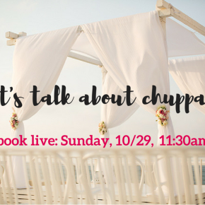 Let's talk about chuppahs – A Facebook live event thisSunday