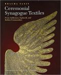Ceremonial Textiles: From Ashkenazi, Sephardi, and Italian Communities by Bracha Yaniv