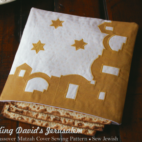 New Pattern: King David's Jerusalem Passover Matzah Cover