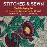 Stitched & Sewn The Life-Saving Art of Holocaust Survivor Trudie Strobel