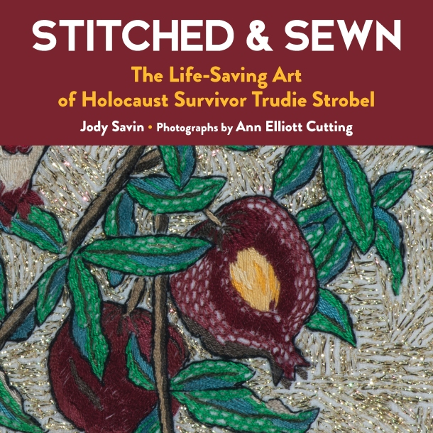 Stitched & Sewn The Life-Saving Art of Holocaust Survivor Trudie Strobel